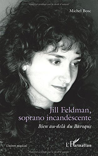 Jill Feldman, soprano incandescente: Bien au-delà du Baroque