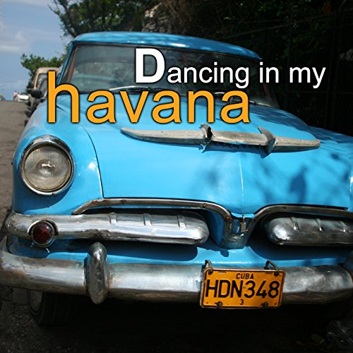 Dancing in my Havana
