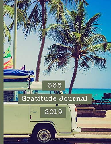 365 Gratitude Journal 2019: A Gratitude and affirmation planning diary for organisation and positivity - Camper van