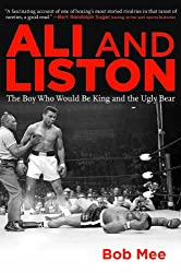 Ali and Liston: The Boy Who Would Be King and the Ugly Bear
