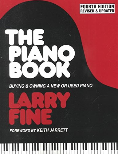 [The Piano Book: Buying and Owning a New or Used Piano] (By: Larry Fine) [published: November, 2000]