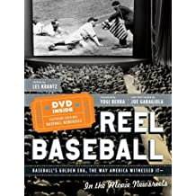 REEL BASEBALL Baseball's Golden Era, The Way America Witnessed It - In The Movie Newsreels by Les Krantz (2006-10-17)