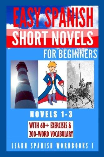 Learn Spanish Workbooks I (Novels 1-3): Easy Spanish Short Novels for Beginners With 60+ Exercises & 200-Word Vocabulary par Alvaro Parra Pinto