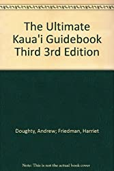 The Ultimate Kaua'i Guidebook Third 3rd Edition