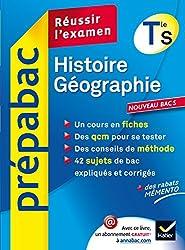 Histoire-Géographie Tle S - Prépabac Réussir l'examen: cours et sujets de bac corrigés - Terminale S