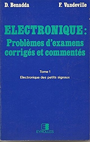 Électronique : Problèmes d'examens, corrigés et commentés (Électronique .) par Djemmal Benadda