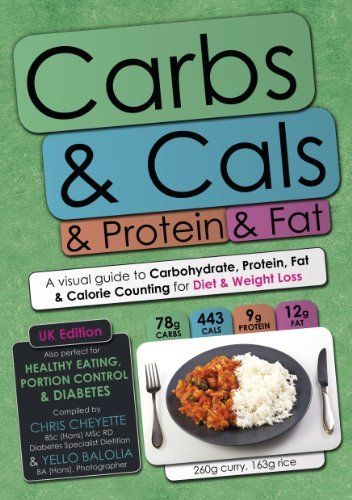 By Chris Cheyette - Carbs & Cals & Protein & Fat: A Visual Guide to Carbohydrate, Protein, Fat & Calorie Counting for Diet & Weight Loss (1st (first) edition)