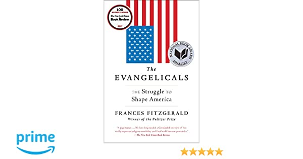 Amazon fr - The Evangelicals: The Struggle to Shape America