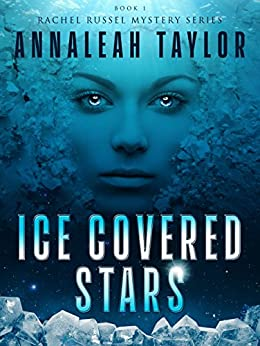 Ice Covered Stars (Rachel Russel Mystery Series Book 1) by [Taylor, Annaleah]