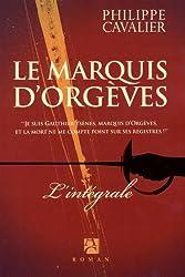 Le marquis d'Orgèves, Tome 1 : Le trésor des Fils de France / Tome 2 : La couronne de cendres / Tome 3 : Le jardin des Épées