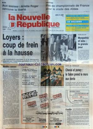 NOUVELLE REPUBLIQUE (LA) [No 13429] du 02/12/1988 - LOYERS / COUP DE FREIN A LA HAUSSE - MOBILISATION POUR LA PYOPATHIE ET LE SIDA - NOBLES CAUSES PAR GUENERON - EUROPE / RHODES UN SOMMET A L'OMBRE DE 1993 - LE CHEVAL A LA PORTE DE VERSAILLES - LES SPORTS - AUX ASSSISES / ARLETTE ROGER RETROUVE LA LIBERTE