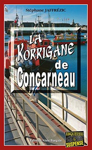 La Korrigane de Concarneau: Une enquête du capitaine Maxime Moreau (Enquêtes & Suspense)