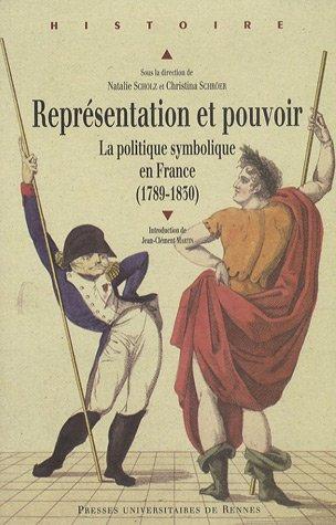 Représentation et pouvoir : La politique symbolique en France (1789-1830) par Natalie Scholz
