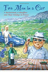 Two Men in a Car (A Businessman, a Chauffeur, and Their Holidays in France) Paperback