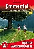Emmental: mit Oberaargau und Entlebuch. 50 Touren. Mit GPS-Daten (Rother Wanderführer)