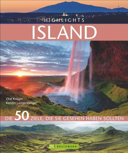 Preisvergleich Produktbild Highlights Island: Die 50 Ziele, die Sie gesehen haben sollten