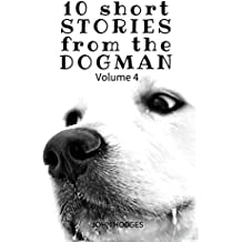 Power of the Dog: 10 Short STORIES  from the DOGMAN Vol. 4 (DogMan Stories)