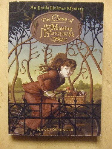 The Case of the Missing Marquess (An Enola Holmes Mystery) by Nancy Springer (2006-01-01)