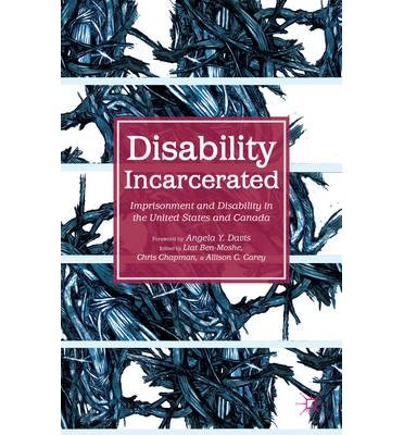 [(Disability Incarcerated: Imprisonment and Disability in the United States and Canada)] [Author: Liat Ben-Moshe] published on (May, 2014)