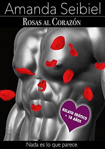 Rosas al corazón: Relato erótico