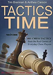 Tactics Time!: 1001 Chess Tactics from the Games of Everyday Chess Players by Tim Brennan (2013-12-07)