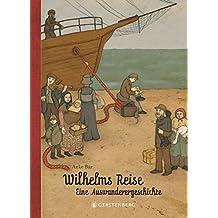 Wilhelms Reise - Eine Auswanderergeschichte