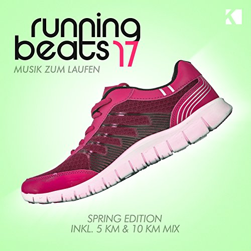 Running Beats, Vol. 17 - Musik Zum Laufen [Explicit] (Inkl. 5 KM & 10 KM Mix)