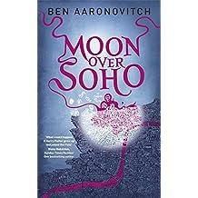 Moon Over Soho by Ben Aaronovitch (2011-04-21)