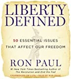 Liberty Defined: 50 Essential Issues That Affect Our Freedom [With Earbuds] (Playaway Adult Nonfiction)