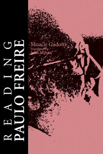 Reading Paulo Freire (Suny Series, Teacher Empowerment & School Reform): His Life and Work