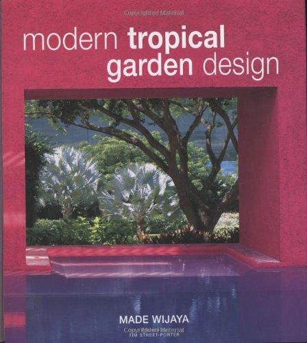 Modern Tropical Garden Design by Made Wijaya (2007-09-15)