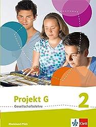 Projekt G Gesellschaftslehre 2. Ausgabe Rheinland-pfalz: Schülerbuch Klasse 78 (Projekt G Gesellschaftslehre. Ausgabe Für Rheinland-pfalz Ab 2015)
