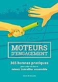 Moteurs d'engagement - 365 bonnes pratiques pour créer du lien et mieux travailler ensemble - Format Kindle - 9782322167500 - 7,99 €