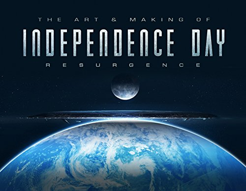 Art & Making of Independence Day Resurgence (Resurgence Official Companion)