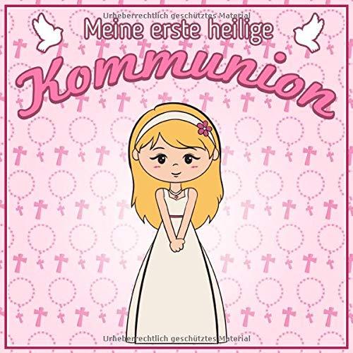 Meine erste heilige Kommunion: Geschenk zur Erstkommunion | Zum Eintragen kreativer Glückwünsche und Sprüche