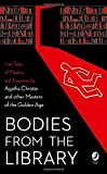Bodies from the Library: Lost Tales of Mystery and Suspense by Agatha Christie and ot...