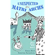 Unexpected Matriarchs (Where Women Rule! Book 2)