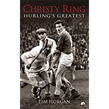Christy Ring: Hurling's Greatest (English Edition)