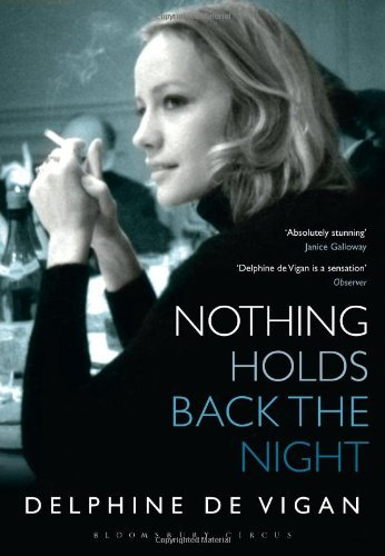 Nothing Holds Back the Night: Written by Delphine de Vigan, 2013 Edition, Publisher: Bloomsbury Circus [Paperback]