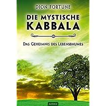 Die mystische Kabbala: Das Geheimnis des Lebensbaumes