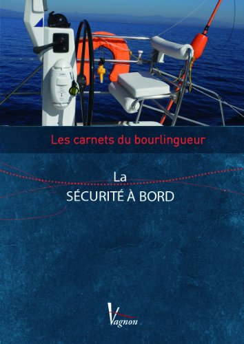 Carnets-Bourlingueur la Securite a Bord par (Broché - Feb 28, 2013)
