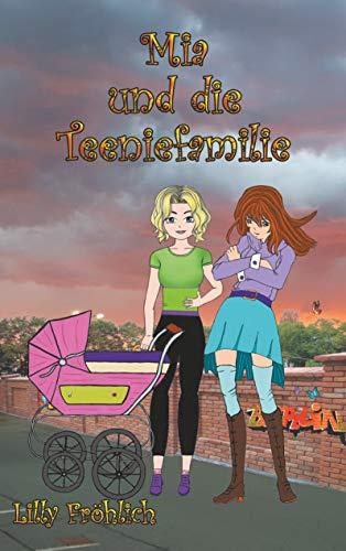 Mia und die Teeniefamilie (Mia-Bücher 6) (German Edition) di Lilly Fröhlich
