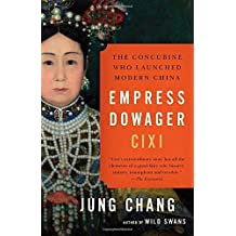 Empress Dowager Cixi: The Concubine Who Launched Modern China by Jung Chang (2014-09-09)