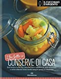 Scarica Libro Il Cucchiaio d Argento L ho fatto io Conserve di casa Ediz illustrata (PDF,EPUB,MOBI) Online Italiano Gratis