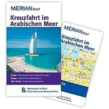 Kreuzfahrt im Arabischen Meer: MERIAN live! - Mit Kartenatlas im Buch und Extra-Karte zum Herausnehmen