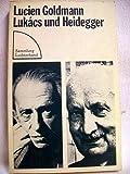 Lukacs und Heidegger. Nachgelassene Fragmente