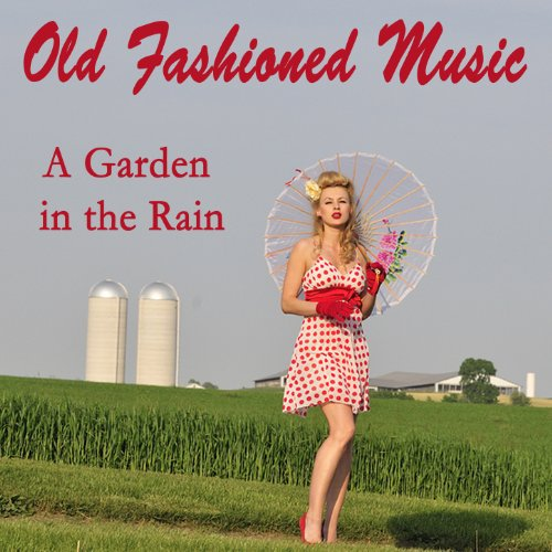 Old Fashioned Music: A Garden in the Rain - Brothers Old Fashioned