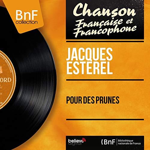 Pour Des Prunes (Pour des prunes (feat. Jacques Lasry Et Son Orchestre) [Mono Version])