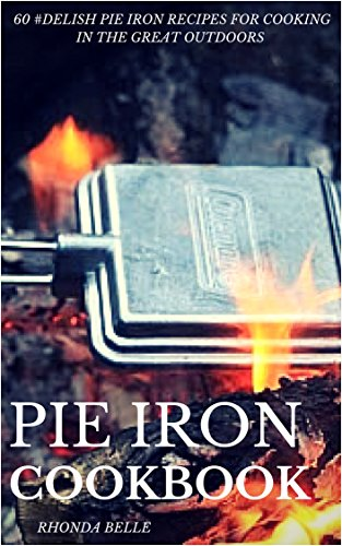 0 #Delish Pie Iron Recipes for Cooking in the Great Outdoors (60 Super Recipes Book 20) (English Edition) (Smores Maker)