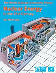 Nuclear Energy in the 21st Century: World Nuclear University Press: World Nuclear Association